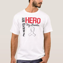Lung & Bone Cancer - Always My Hero My Brother T-Shirt