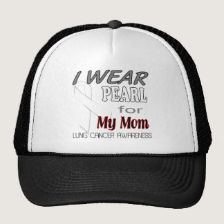 Lung Cancer Awareness i wear pearl for my mom logo Trucker Hat