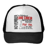 Lung Cancer Awareness Month Every Month For ME Hat