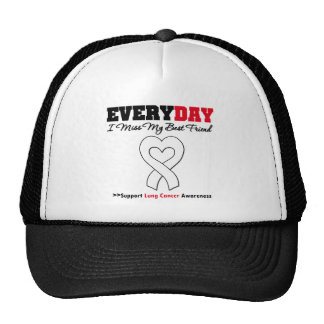 Lung Cancer Every Day I Miss My  Best Friend Trucker Hat