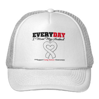 Lung Cancer Every Day I Miss My Husband Trucker Hat