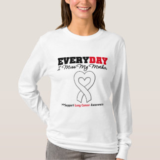 Lung Cancer Every Day I Miss My Mother T-Shirt