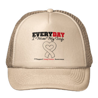 Lung Cancer Every Day I Miss My Wife Trucker Hat