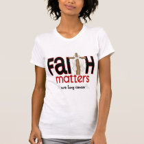 Lung Cancer Faith Matters Cross 1 T-Shirt