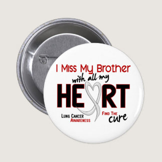 Lung Cancer I Miss My Brother Button