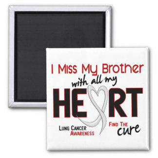 Lung Cancer I Miss My Brother Refrigerator Magnet