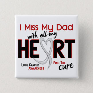 Lung Cancer I Miss My Dad Pinback Button