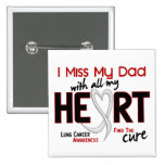 Lung Cancer I Miss My Dad Pins