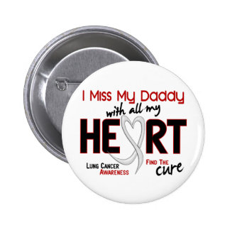 Lung Cancer I Miss My Daddy Button