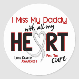 Lung Cancer I Miss My Daddy Classic Round Sticker