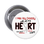 Lung Cancer I Miss My Daddy Pinback Buttons