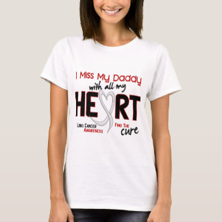 Lung Cancer I Miss My Daddy T-Shirt