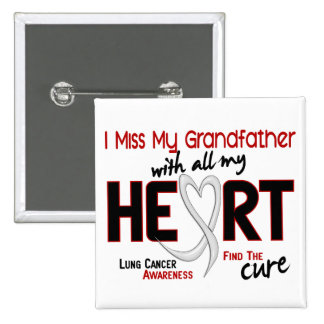 Lung Cancer I Miss My Grandfather Button