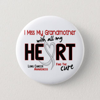 Lung Cancer I Miss My Grandmother Button