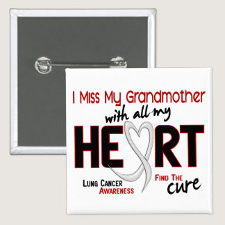 Lung Cancer I Miss My Grandmother Pinback Button