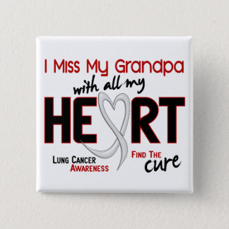 Lung Cancer I Miss My Grandpa Button