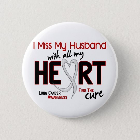Lung Cancer I Miss My Husband Button