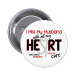 Lung Cancer I Miss My Husband Pinback Buttons