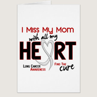 Lung Cancer I Miss My Mom Card