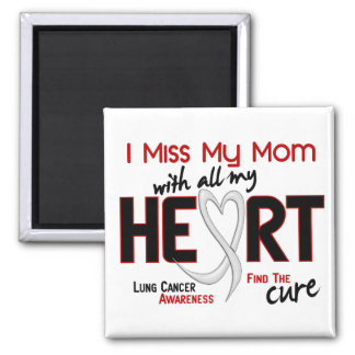 Lung Cancer I Miss My Mom Fridge Magnets