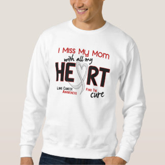 Lung Cancer I Miss My Mom Pullover Sweatshirt