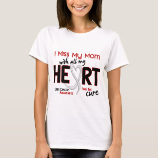 Lung Cancer I Miss My Mom T-Shirt
