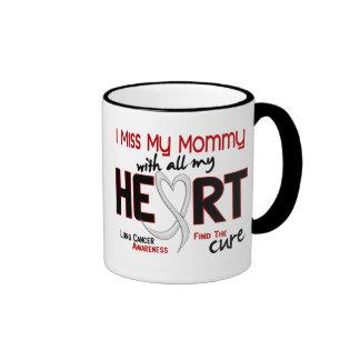 Lung Cancer I Miss My Mommy Ringer Mug