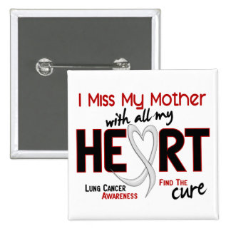 Lung Cancer I Miss My Mother Button