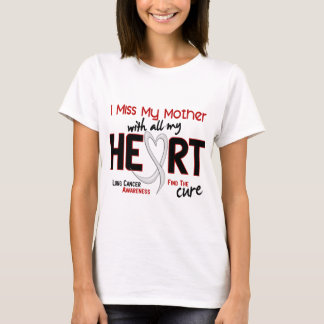 Lung Cancer I Miss My Mother T-Shirt