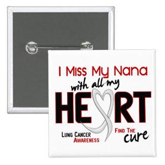 Lung Cancer I Miss My Nana Button