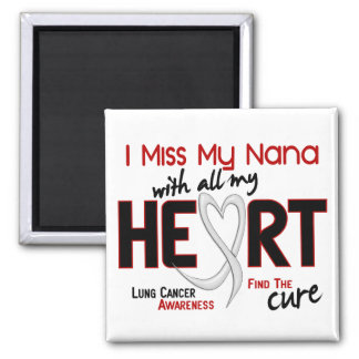 Lung Cancer I Miss My Nana Magnet
