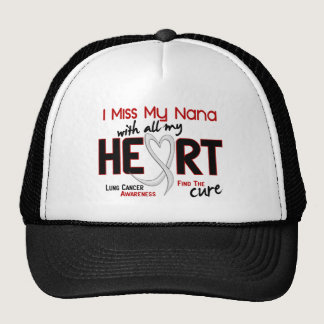 Lung Cancer I Miss My Nana Trucker Hat