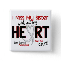 Lung Cancer I Miss My Sister Button