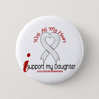 Lung Cancer I Support My Daughter Pinback Button