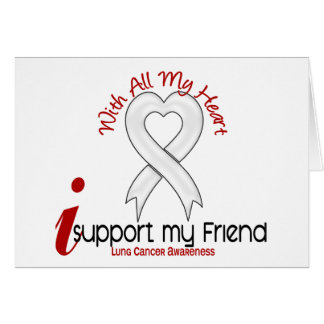 Lung Cancer I Support My Friend Card