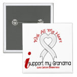 Lung Cancer I Support My Grandma Pinback Buttons