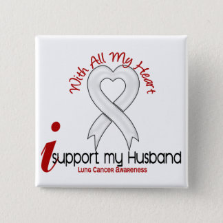 Lung Cancer I Support My Husband Button