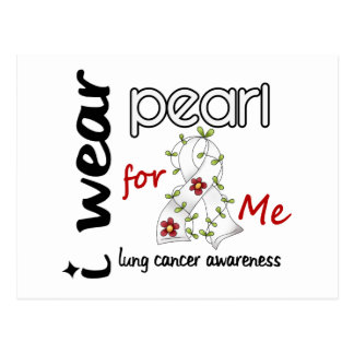 Lung Cancer I WEAR PEARL FOR ME 43 Postcard