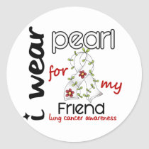 Lung Cancer I Wear Pearl For My Friend 43 Classic Round Sticker