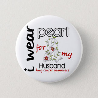 Lung Cancer I WEAR PEARL FOR MY HUSBAND 43 Pinback Button
