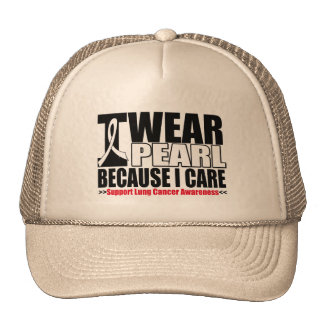 Lung Cancer I Wear Pearl Ribbon Because I Care Trucker Hat