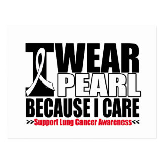 Lung Cancer I Wear Pearl Ribbon Because I Care Postcard