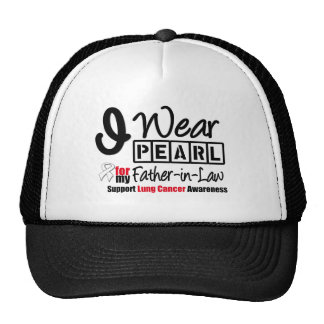 Lung Cancer I Wear Pearl Ribbon For Father-in-Law Trucker Hat