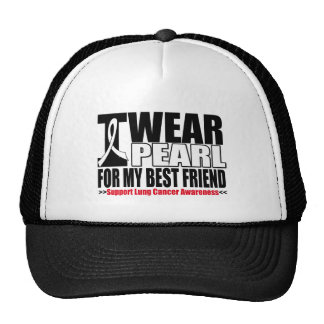 Lung Cancer I Wear Pearl Ribbon For My Best Friend Trucker Hat