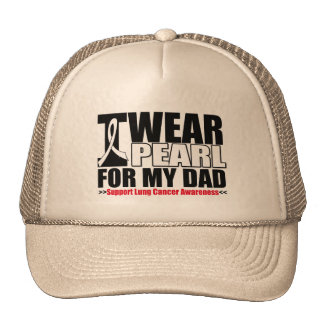 Lung Cancer I Wear Pearl Ribbon For My Dad Trucker Hat