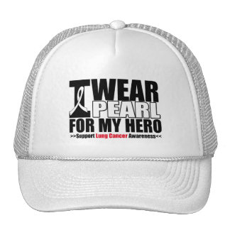 Lung Cancer I Wear Pearl Ribbon FOR MY HERO Trucker Hat