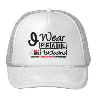 Lung Cancer I Wear Pearl Ribbon For My Husband Trucker Hat