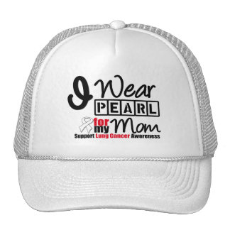 Lung Cancer I Wear Pearl Ribbon For My Mom Trucker Hat