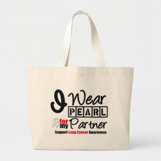 Lung Cancer I Wear Pearl Ribbon For My Partner Jumbo Tote Bag