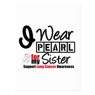 Lung Cancer I Wear Pearl Ribbon For My Sister Postcard